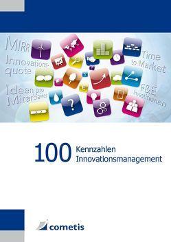 100 Kennzahlen Innovationsmanagement von Reichert,  Klaus