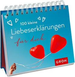 100 kleine Liebeserklärungen für dich von Groh Redaktionsteam
