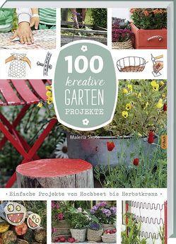 100 kreative Garten-Projekte von Skote,  Malena