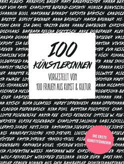 100 Künstlerinnen vorgestellt von 100 Frauen aus Kunst und Kultur von Kennedy,  Bianca, Mackenroth,  Janine