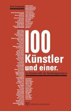 100 Künstler und einer. von Schwarze,  Dirk
