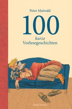 100 kurze Vorlesegeschichten von Maiwald,  Peter