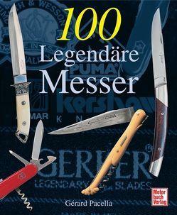 100 Legendäre Messer von Pacella,  Gerard