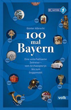 100 mal Bayern von Albrecht,  Günter