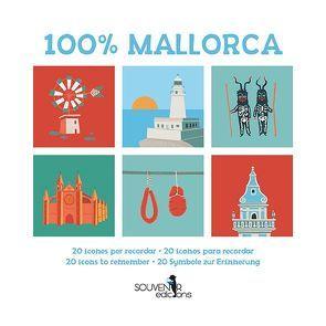 100 % Mallorca von Calafat,  Lluisa, Castells,  Margalida, Frey,  Andreas, Oliver,  Mar