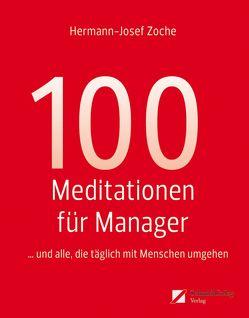 100 Meditationen für Manager… und alle, die täglich mit Menschen umgehen von Zoche,  Hermann-Josef