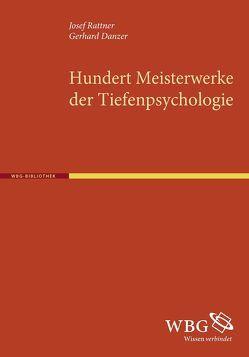 100 Meisterwerke der Tiefenpsychologie von Danzer,  Georg, Rattner,  Josef