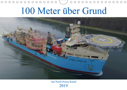 100 Meter über Grund – Am Nord-Ostsee-Kanal (Wandkalender 2019 DIN A4 quer) von Schuster,  Andreas