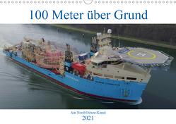 100 Meter über Grund – Am Nord-Ostsee-Kanal (Wandkalender 2021 DIN A3 quer) von Schuster,  Andreas