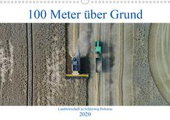 100 Meter über Grund – Landwirtschaft in Schleswig Holstein (Wandkalender 2020 DIN A3 quer) von Schuster/AS-Flycam-Kiel,  Andreas