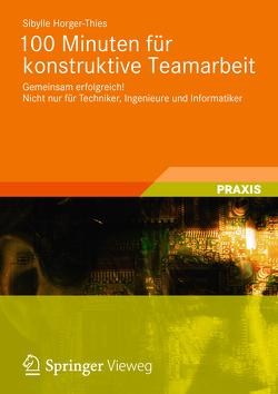 100 Minuten für konstruktive Teamarbeit von Horger-Thies,  Sibylle