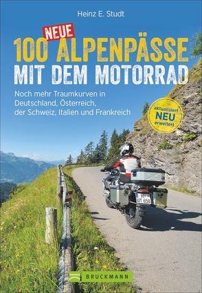 100 neue Alpenpässe mit dem Motorrad von Studt,  Heinz E.