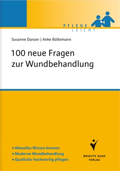 100 neue Fragen zur Wundbehandlung von Bültemann,  Anke, Danzer,  Susanne