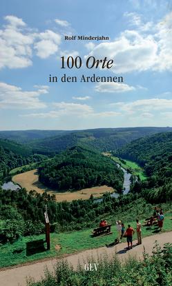 100 Orte in den Ardennen von Minderjahn,  Rolf