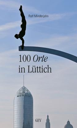 100 Orte in Lüttich von Minderjahn,  Rolf