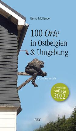100 Orte in Ostbelgien & Umgebung von Müllender,  Bernd