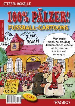 100% PÄLZER! FUSSBALL-CARTOONS von Boiselle,  Steffen