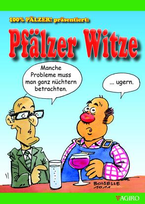 100% PÄLZER! präsentiert: Pfälzer Witze von Boiselle,  Steffen