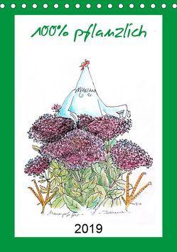 100% pflanzlich (Tischkalender 2019 DIN A5 hoch) von Püpke,  Antje