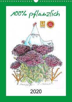 100% pflanzlich (Wandkalender 2020 DIN A3 hoch) von Püpke,  Antje