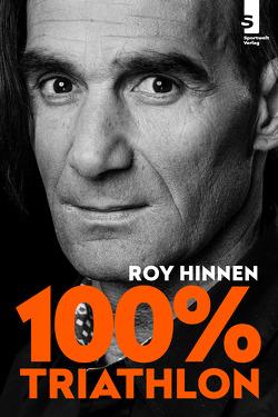 100 Prozent Triathlon von Hinnen,  Roy