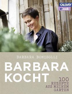 100 Rezepte aus meinem Garten – eBook von Bonisolli,  Barbara