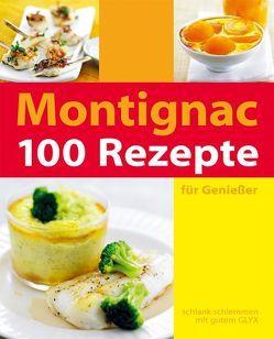 100 Rezepte von Gerlt,  Angela, Kiefer,  Monika, Montignac,  Michel