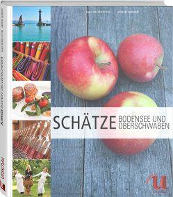 100 Schätze Bodensee und Oberschwaben von Gerhardt,  Andreas, Peters,  Klaus-Werner