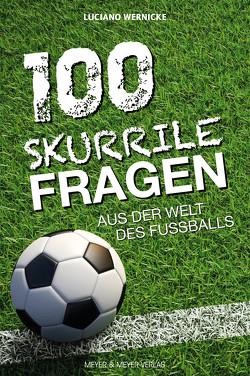 100 skurrile Fragen aus der Welt des Fußballs von Wernicke,  Luciano