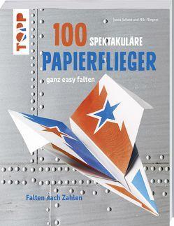 100 spektakuläre Papierflieger ganz easy falten von Fliegner,  Nils, Schenk,  Jonas