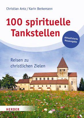 100 spirituelle Tankstellen von Antz,  Christian, Berkemann,  Karin