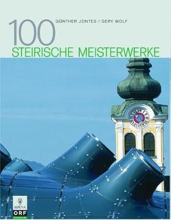 100 Steirische Meisterwerke von Jontes,  Günther, Wolf,  Gery