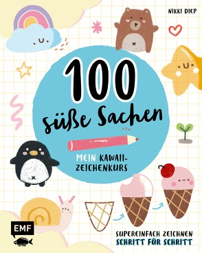 100 süße Sachen– Mein Kawaii-Zeichenkurs von Diep,  Nikki