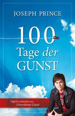 100 Tage der Gunst von Kohlmann,  Gabriele, Prince,  Joseph, Reichmann,  Uta