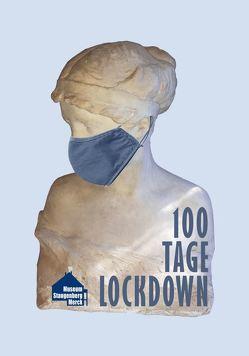 100 Tage Lockdown von Held,  Roland, Hellriegel,  Viktoria, Lieser,  Ute, Schnürle,  Isabella, Stangenberg,  Karl, Walther,  Daniela, Weber-Sturm,  Yvonne
