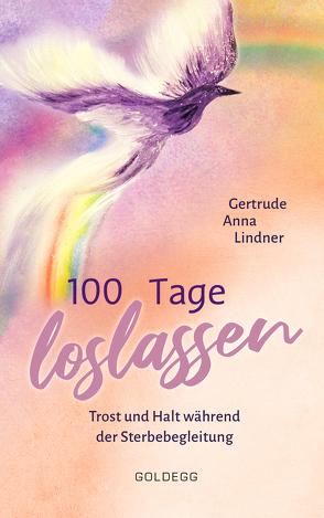 100 Tage loslassen von Lindner,  Gertrude Anna