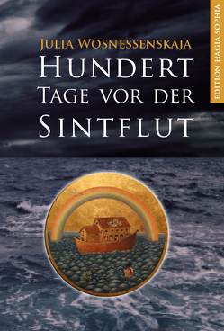 100 Tage vor der Sintflut von Hennes-Wanin,  Helena, Trappe,  Ulrich Peter, Wosnessenskaja,  Julia