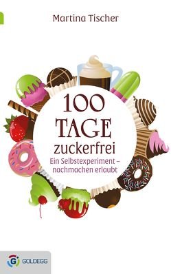 100 Tage zuckerfrei von Tischer,  Martina