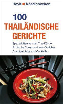 100 thailändische Gerichte von Hayit,  Ertay, Uher,  Petra