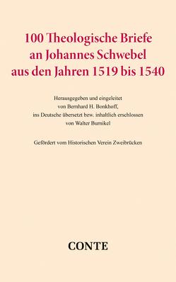 100 Theologische Briefe an Johannes Schwebel aus den Jahren 1519 bis 1540 von Bonkhoff,  Bernhard H., Burnikel,  Walter
