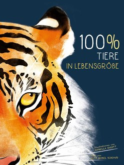 100% Tiere in Lebensgröße von Grott,  Isabella, Mabel Schiavo,  Rita