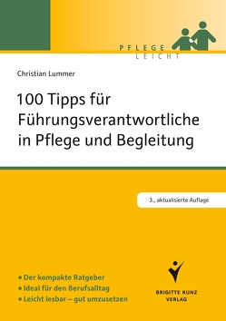 100 Tipps für Führungsverantwortliche in Pflege und Begleitung von Lummer,  Christian