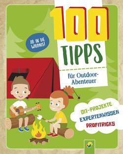 100 Tipps für Outdoor-Abenteuer von Würmli,  Marcus