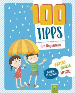 100 Tipps für Regentage von Bieber,  Oliver