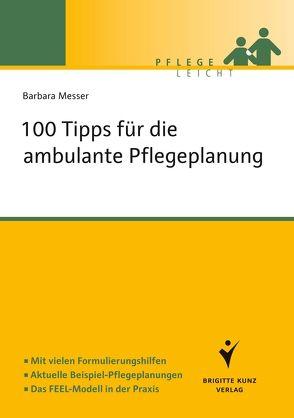 100 Tipps für die ambulante Pflegeplanung von Messer,  Barbara