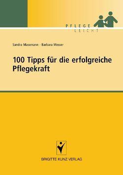 100 Tipps für die erfolgreiche Pflegekraft von Masemann,  Sandra, Messer,  Barbara