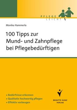 100 Tipps zur Mund- und Zahnpflege bei Pflegebedürftigen von Hammerla,  Monika