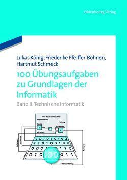 100 Übungsaufgaben zu Grundlagen der Informatik von Pfeiffer-Bohnen,  Friederike, Schmeck,  Hartmut