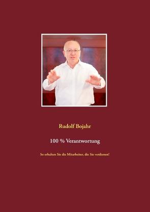 100 % Verantwortung von Bojahr,  Rudolf
