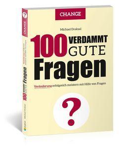 100 Verdammt gute Fragen – CHANGE von Draksal,  Michael